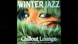 Winter Jazz Lounge Chillout - Sensual Smooth Cool Chill Jazz Luxury (Continuous Mix) ▶ Chill2Chill