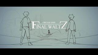 """Final Waltz""   Dream SMP Animation"