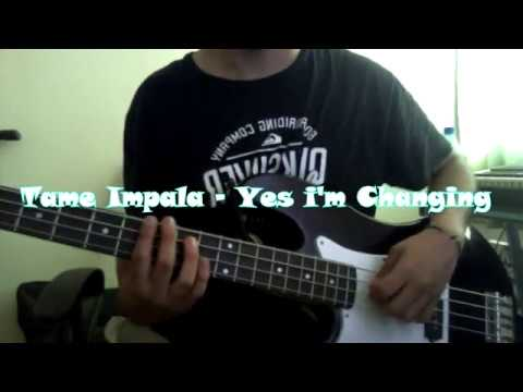 Tame Impala-Yes I'm Changing (bass cover)
