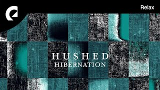Hushed   Hibernation