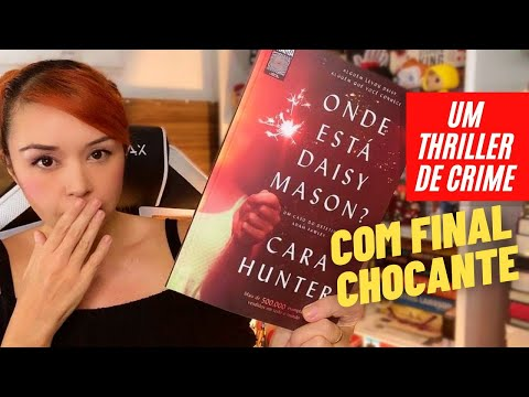 CARA HUNTER | Onde está Daisy Mason?, thriller de crime com final chocante!