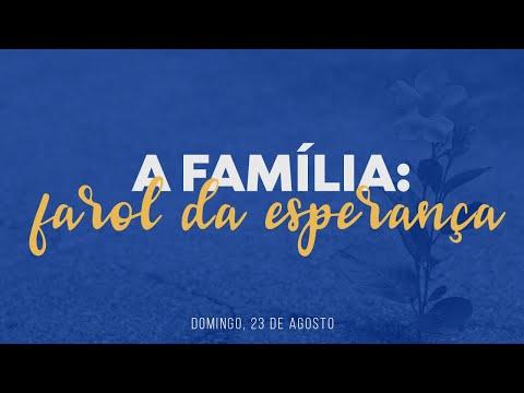 Semana de Oração | A Família: Farol da Esperança | Igreja On-line