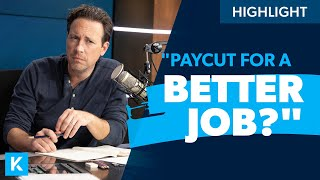 Should You Take A Pay-cut For a Better Job?