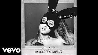 Dangerous Woman (Audio) - Ariana Grande (Video)