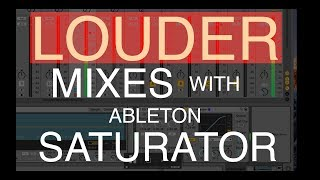 Getting Louder Mixes with Ableton Saturator