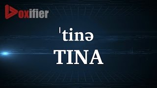 How to Pronunce Tina in English - Voxifier.com