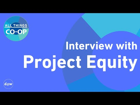 All Things Co-op: Interview with Project Equity