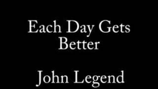 Each Day Gets Better by John Legend