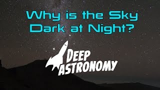Why is the Sky Dark at Night?