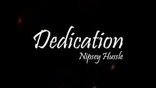 Nipsey Hussle - Dedication Ft. Kendrick Lamar (Lyrics)