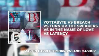 Yottabyte vs Latency vs Turn Up The Speakers vs In The Name Of Love vs Breach