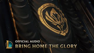League Of Legends & Sara Skinner - Bring Home The Glory