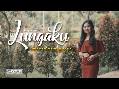 Guyon Waton Official Lungaku Cover By Friday Feat Oraska Band