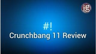 Crunchbang 11 Review - Linux Distro Reviews