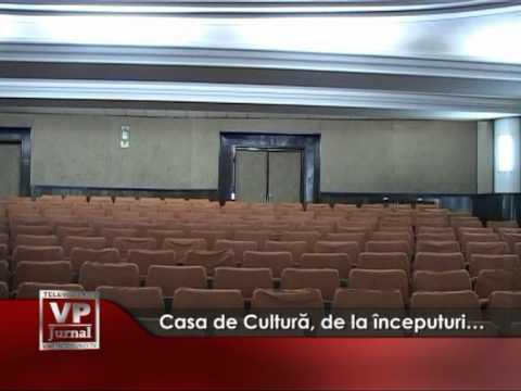 Casa de Cultură, de la începuturi…