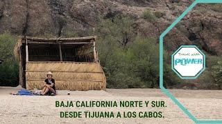 BAJA CALIFORNIA  NORTE Y SUR - ROAD TRIP - ENSENADA - LA PAZ - DE TIJUANA A LOS CABOS