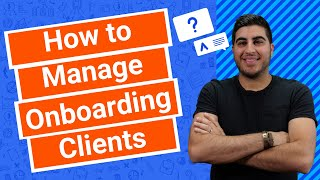 How to Manage Onboarding Clients