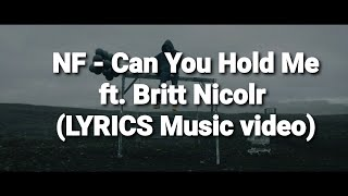 NF   Can You Hold Me Ft. Britt Nicole (Lyrics)