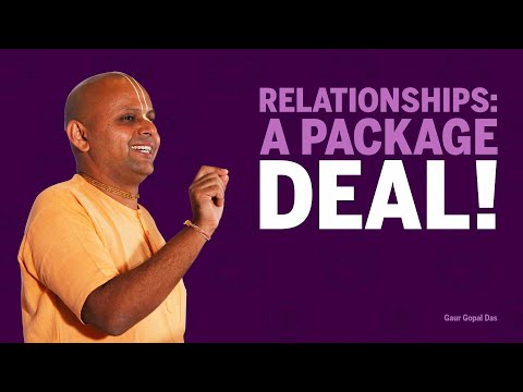 RELATIONSHIPS: A Package DEAL! by Gaur Gopal Das