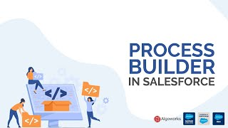 Learn All About Process Builder In Salesforce | Salesforce Tutorial