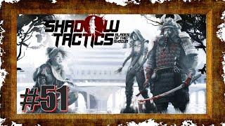 Shadow Tactics Blades of the Shogun #51 [DE|HD] Zu viel ist zu viel (Pausiert)