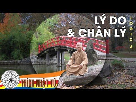 Logic học Phật giáo (2007) - Bài 8: Lý do và chân lý