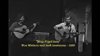 Doc Watson and Jack Lawrence - Blue Eyed Jane - 1988