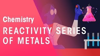 Reactivity Series of Metals | Environmental | Chemistry | FuseSchool