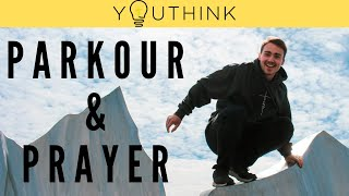Parkour & Prayer - Overcoming Obstacles to Holiness!