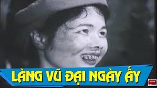 Làng Vũ Đại Ngày Ấy Full   Phim Việt Nam Cũ Hay