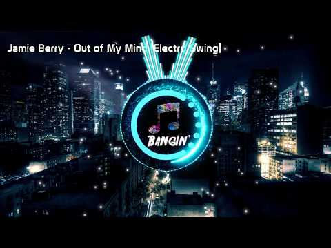 Jamie Berry Out Of My Mind Electro Swing