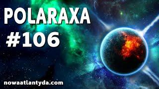 Polaraxa 106 – Historia świata wg. Parksa