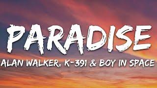 Alan Walker, K-391, Boy in Space - Paradise (Lyrics)