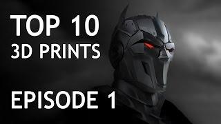 Cool 3D Printed Stuff - Episode 1