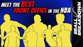 Meet The BEST FRONT OFFICE In The NBA
