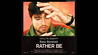 Malte Ebert   Rather Be [Bass Boosted] (NEW)