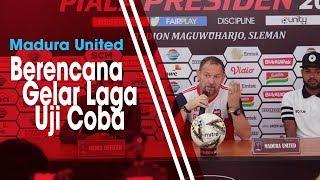 Jelang Menatap Laga Babak 8 Besar Piala Presiden 2019, Madura United Berencana Gelar Laga Uji Coba