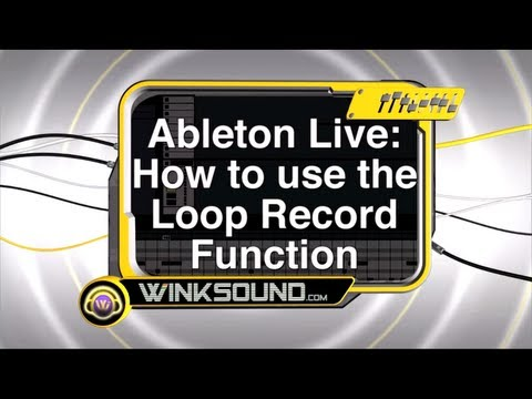 Ableton Live: How To Use the Loop Record Function | WinkSound