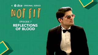 Dice Media | Not Fit (Web Series) | S01E07 - 'Reflections of Blood'