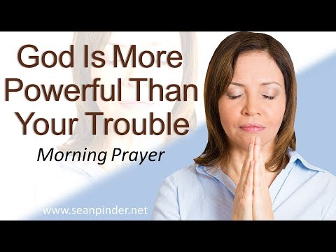 GOD IS MORE POWERFUL THAN YOUR TROUBLE - 1 KINGS 17 - MORNING PRAYER | PASTOR SEAN PINDER (video)