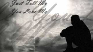 Just Tell Me You Love Me - England Dan and John Ford Coley
