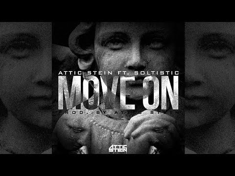 ATTIC STEIN - MOVE ON FT. SOLTISTIC [PROD. BY ATTIC STEIN]