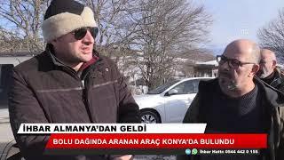 Bolu dağında aranan araç Konya'da bulundu