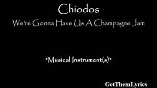 Chiodos - We're Gonna Have Us A Champagne Jam (Lyrics) - GetThemLyrics