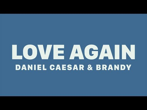 Brandy  Daniel Caesar Love Again
