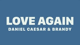 Daniel Caesar & Brandy   Love Again (Lyrics)