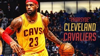 """Cleveland Cavaliers - """"Pharsyde"""""""