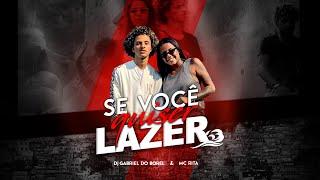 Dj Gabriel do Borel e Mc Rita - Se você quiser lazer ( Vídeo Clip Oficial )