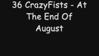 36 CrazyFists - At The End Of August