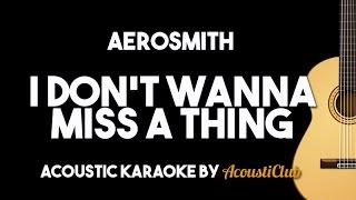 Aerosmith   I Don't Wanna Miss A Thing (Acoustic Guitar Karaoke Version)